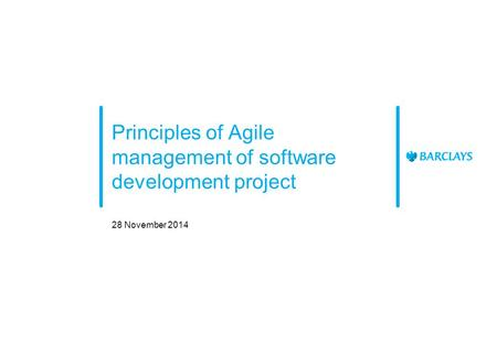 Principles of Agile management of software development project 28 November 2014.