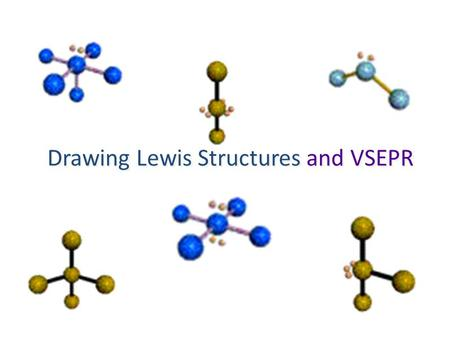 Drawing Lewis Structures and VSEPR. Draw basic Lewis dot structures of atoms and compounds. Using VSEPR, predict bond shape from electron arrangement.