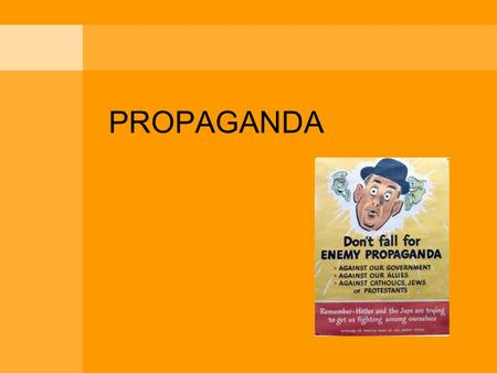 "PROPAGANDA. What is propaganda ""Propaganda is the deliberate, systematic attempt to shape perceptions, manipulate cognitions, and direct behavior to achieve."