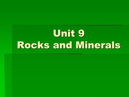 Unit 9 Rocks and Minerals Topic: Minerals  Key terms:  Matter  Elements  Atoms  Mineral.