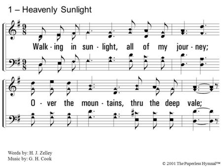 1 – Heavenly Sunlight 1. Walking in sun-light, all of my journey;