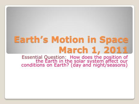 <strong>Earth</strong>'s Motion in Space March 1, 2011