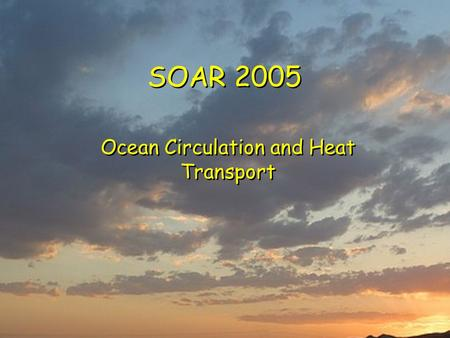 SOAR 2005 <strong>Ocean</strong> Circulation and Heat Transport. Coriolis Force: All moving objects are deflected to their right in northern hemisphere to their left in.