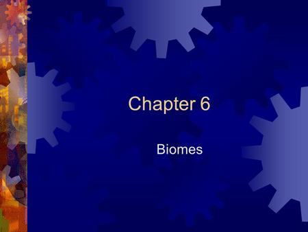 Chapter 6 Biomes.