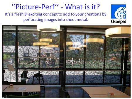 ''Picture-Perf'' - What is it? It's a fresh & exciting concept to add to your creations by perforating images into sheet metal.