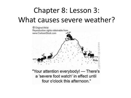 Chapter 8: Lesson 3: What causes severe weather?