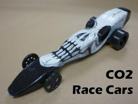 CO2 Dragster Project Julia Rodriguez  UNDERSTAND The cars