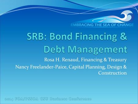 Rosa H. Renaud, Financing & Treasury Nancy Freelander-Paice, Capital Planning, Design & Construction.