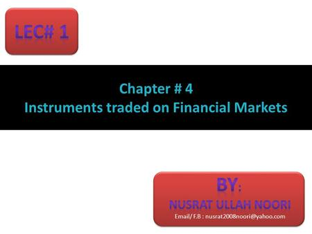 Chapter # 4 Instruments traded on Financial Markets.