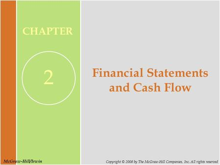McGraw-Hill/Irwin Copyright © 2008 by The McGraw-Hill Companies, Inc. All rights reserved CHAPTER 2 Financial Statements and Cash Flow.
