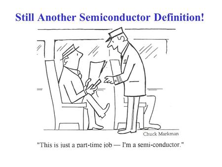 Still Another Semiconductor Definition!