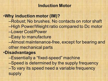 Induction Motor •Why induction motor (IM)?