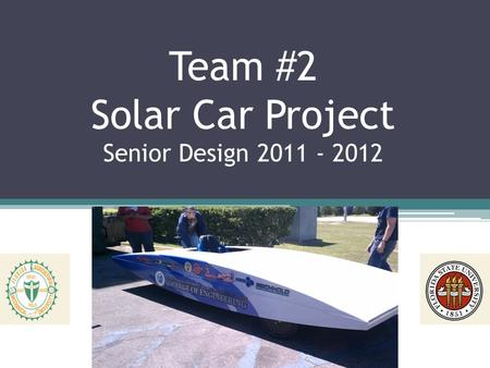 Team #2 Solar Car Project Senior Design 2011 - 2012.