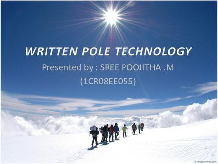 WRITTEN POLE TECHNOLOGY