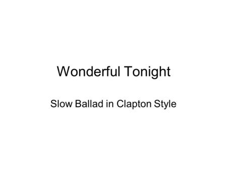 Slow Ballad in Clapton Style