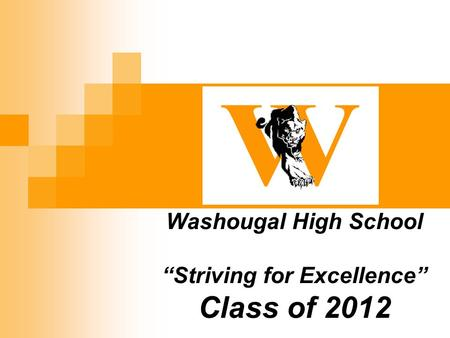 "Washougal High School ""Striving for Excellence"" Class of 2012."