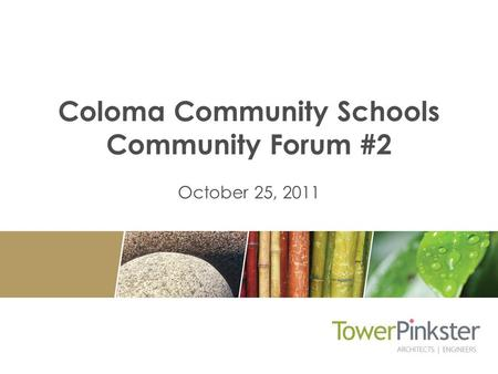 Coloma Community Schools Community Forum #2 October 25, 2011.