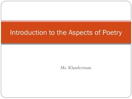 Introduction to the Aspects <strong>of</strong> Poetry