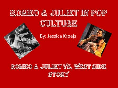 By: Jessica Krpejs. West Side Story was a movie created in 1961 to illustrate a modern day version of the Tragedy of Romeo and Juliet. Although there.