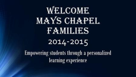 Welcome Mays Chapel Families