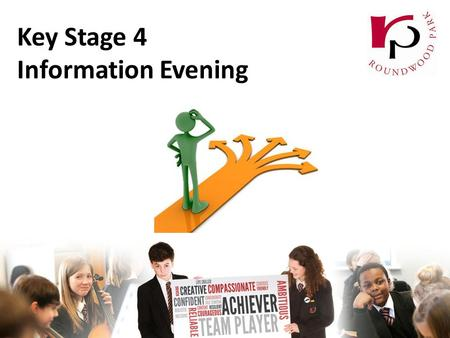 Key Stage 4 Information Evening. Arrangements for this evening Brief introductory talk about the options process To help parents and students: Understand.