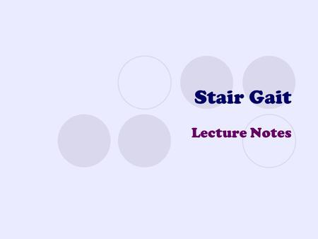 Stair Gait Lecture Notes.