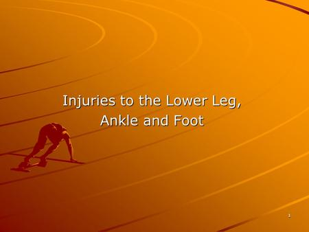 Injuries to the Lower Leg, Ankle and Foot