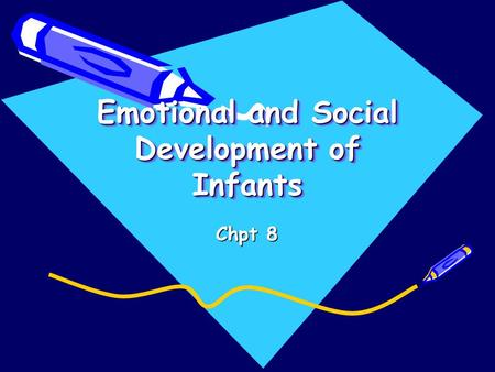 Emotional and Social Development of Infants Chpt 8.