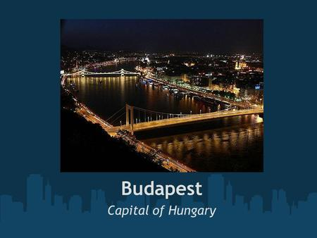 Budapest Capital of Hungary. Budapest, is the largest city in Hungary with 1 733 655 inhabitants. The city covers an area of 525 square kilometers. The.
