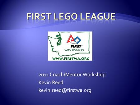 2011 Coach/Mentor Workshop Kevin Reed