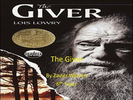 The Giver By Zavier Warren 6 th hour. Setting So far most of the story has taken place in the community that all of the people live in, and all of the.