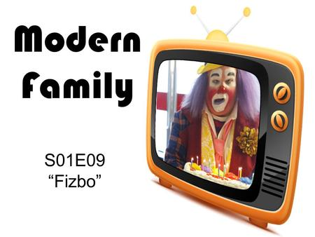 "Modern Family S01E09 ""Fizbo"". 1.What is the problem in the beginning? 2.What does Luke want for his birthday? 3.What holiday is his birthday near? 4.What."
