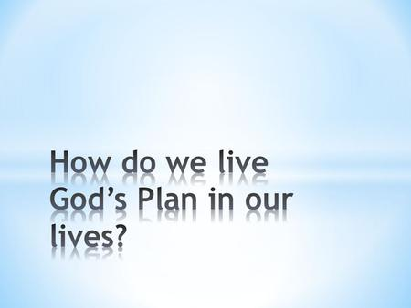 1. How do you implement God's plan for your life? 2. Who do you want on your team? 3. Really Hard to Do in Real Life….
