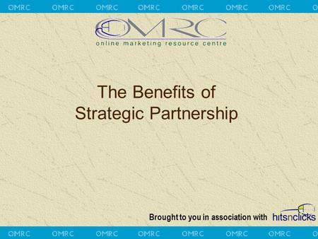 Brought to you in association with The Benefits of Strategic Partnership.
