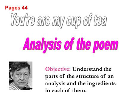Pages 44 Objective: Understand the parts of the structure of an analysis and the ingredients in each of them.