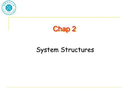 Chap 2 System Structures.