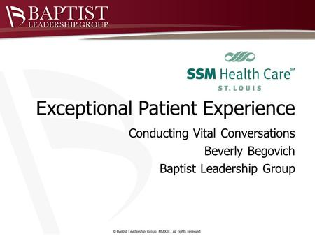 Exceptional Patient Experience Conducting Vital Conversations Beverly Begovich Baptist Leadership Group.