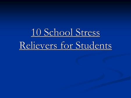 10 School Stress Relievers for Students. 1. Power Naps Students, with their packed schedules, are notorious for missing sleep. Unfortunately, operating.