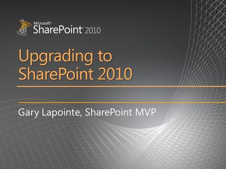 Upgrading to SharePoint 2010. Who, When & Why Considerations: Good candidates for upgrade You need certain 2010 features You have not done significant*