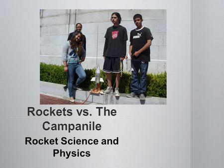 Rocket Science and Physics. Functions of rocketry were developed through many years of trial and error Functions of rocketry were developed through many.