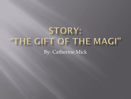 "Story: ""The gift of the magi"""