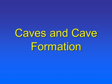 Caves and Cave Formation. Caves are created by Ground Water Water, when mixed with Carbon containing material, makes Carbonic Acid. Acids dissolve limestone.