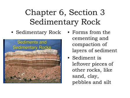 Chapter 6, Section 3 Sedimentary Rock
