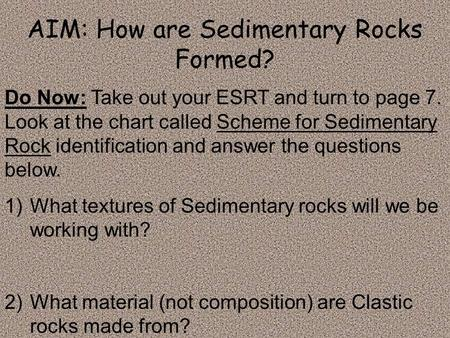 AIM: How are Sedimentary Rocks Formed?
