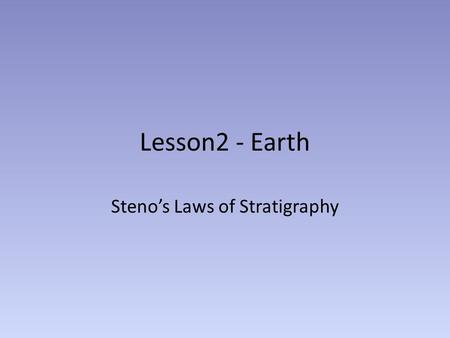 Steno's Laws of Stratigraphy