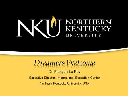 Where in the USA is NKU? A Few Facts about Northern Kentucky and the Greater Cincinnati Area A region at the heart of the United States but on the edge.