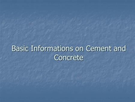 Basic Informations on Cement and Concrete. You might ask what the two pictures you can see here have in common and how they are related to our problem.