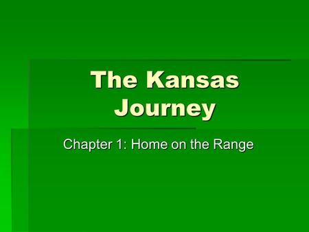 Chapter 1: Home on the Range