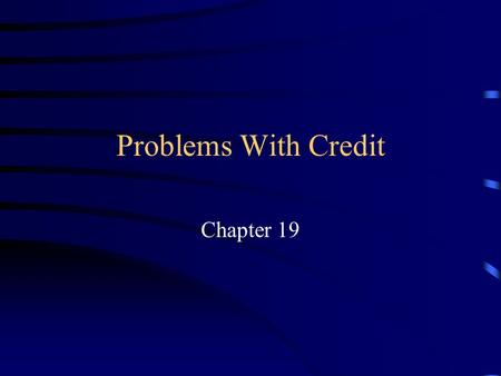 Problems With Credit Chapter 19.