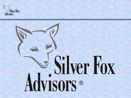 This is a presentation for use by Silver Fox Advisors to illustrate for professional service firms the benefits of referring their clients to SFA. Bankers,